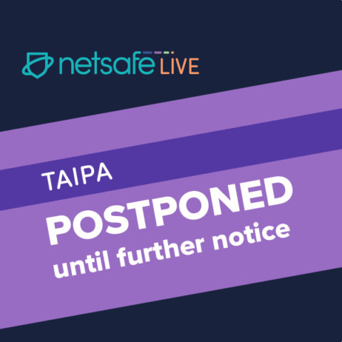 Netsafe LIVE TAIPA Postponed until further notice