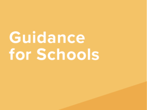 Guidance for Schools and Kura