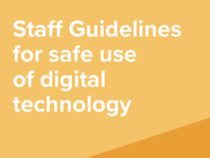 Staff Guidelines for the Safe Use of Digital Technology
